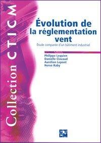 Couverture de l'ouvrage CTICM Évolution de la règlementation vent - étude comparée d'un bâtiment industriel
