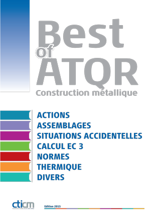 Couverture de l'ouvrage cticm Best-of-atqr. L'assistance technique en construction metallique