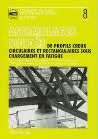 Couverture ouvrage CTICM Assemblages soudés de profils creux circulaires et rectangulaires sous chargement en fatigue