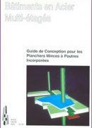 Couverture de l'ouvrage CTICM Bâtiments multi-étagés en acier - guide de conception pour les planchers minces à poutres incorporée