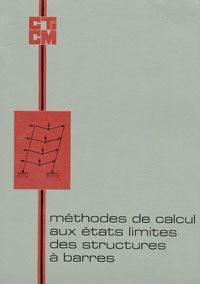 Méthodes de calcul aux états limites des structures à barres