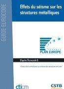 Couverture de l'ouvrage CTICM sur les Effets du séisme sur les structures métalliques - Calcul de la résistance au séisme des ossatures en acier