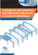 Couverture de l'ouvrage CTICM Conception parasismique des bâtiments industriels à ossature métallique