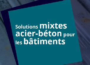 Journée technique -Solutions mixtes acier-béton pour les bâtiments- 23 novembre 2017- Paris